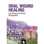Oral Wound Healing: Cell Biology and Clinical Management [I