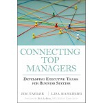【预订】Connecting Top Managers: Developing Executive Teams for
