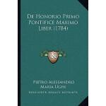 【预订】de Honorio Primo Pontifice Maximo Liber (1784) 97811659