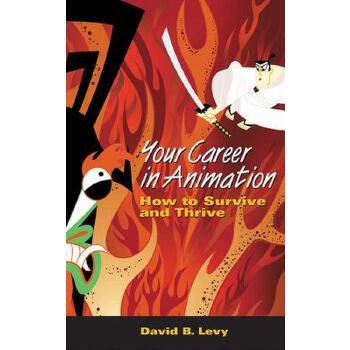 【预订】Your Career in Animation: How to Survive and Thrive 预订商品,需要1-3个月发货,非质量问题不接受退换货。