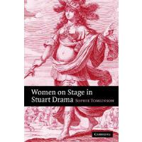 【预订】Women on Stage in Stuart Drama 9780521811118