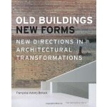 Old Buildings, New Forms [ISBN: 978-1580933698]