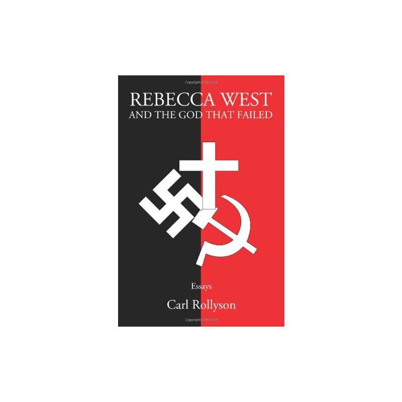 Rebecca West and the God That Failed: Essays [ISBN: 978-0595362271] 美国发货无法退货,约五到八周到货