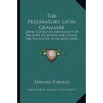 【预订】The Preparatory Latin Grammar: Being Chiefly an Abridgm