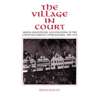 【预订】The Village in Court: Arson, Infanticide, and Poaching