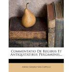 Commentatio De Regibus Et Antiquitatibus Pergamenis... [ISB