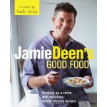 Jamie Deen's Good Food: Cooking Up a Storm with Delicious,