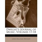 【预订】Dwight's Journal of Music, Volumes 17-18 9781147059526