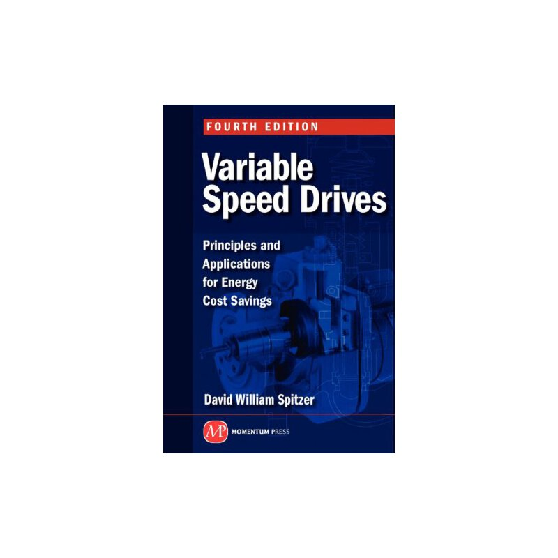 Variable Speed Drives: Principles and Applications for Energy Cost Savings [ISBN: 978-1606503638] 美国发货无法退货,约五到八周到货