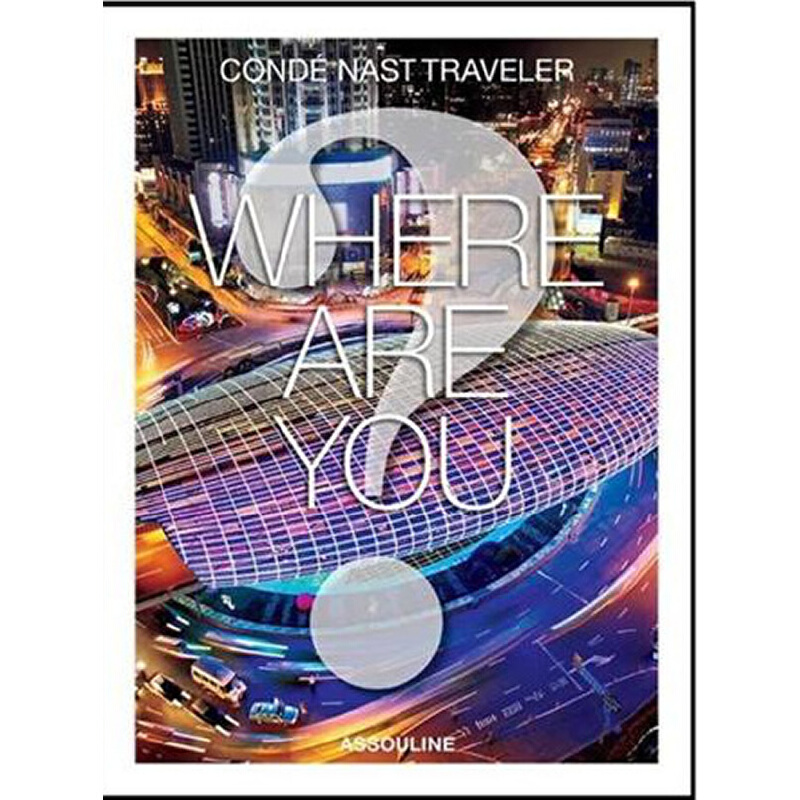 CONDE NAST TRAVELER WHERE ARE YOU?(ISBN=9782759405152) 英文原版