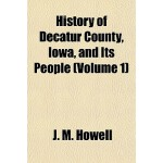 【预订】History of Decatur County, Iowa, and Its People (Volume