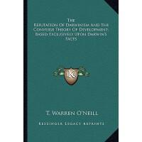 【预订】The Refutation of Darwinism and the Converse Theory of