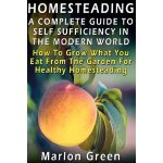 A Complete Guide To Self Sufficiency In The Modern World: H