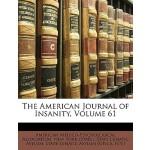 【预订】The American Journal of Insanity, Volume 61 97811746422