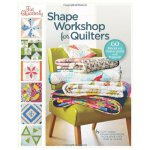Fat Quarterly Shape Workshop for Quilters: 60 Blocks + a Do
