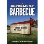 【预订】Republic of Barbecue: Stories Beyond the Brisket