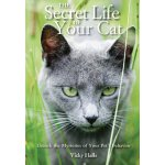 The Secret Life of Your Cat: Unlock the Mysteries of Your P