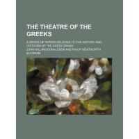 【预订】The Theatre of the Greeks; A Series of Papers Relating