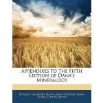 【预订】Appendixes to the Fifth Edition of Dana's Mineralogy 97