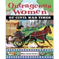【预订】Outrageous Women of Civil War Times