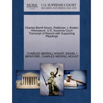 Charles Merrill Mount, Petitioner, v. Boston Athenaeum. U.S. Supreme Court Tran****** of Record with Supporting Pleadings [ISBN: 978-1270673545] 美国发货无法退货,约五到八周到货