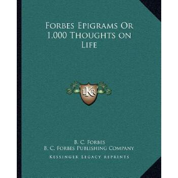 【预订】Forbes Epigrams or 1,000 Thoughts on Life 9781162607818 美国库房发货,通常付款后3-5周到货!