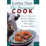 The Pressured Cook: Over 75 One-Pot Meals In Minutes, Made