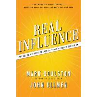 【预订】Real Influence: Persuade Without Pushing and Gain Witho