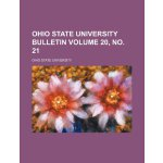 Ohio State University bulletin Volume 20, no. 21 [ISBN: 978