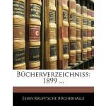 【预订】Bucherverzeichniss: 1899 ... 9781144630117