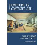 Biomedicine as a Contested Site: Some Revelations in Imperi
