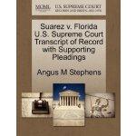 Suarez v. Florida U.S. Supreme Court Tran****** of Record w