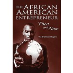 【预订】The African American Entrepreneur: Then and Now