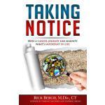 【预订】Taking Notice: How a Cancer Journey Helps Magnify What'