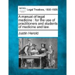 【预订】A Manual of Legal Medicine: For the Use of Practitioner