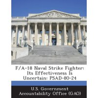 F/A-18 Naval Strike Fighter: Its Effectiveness Is Uncertain