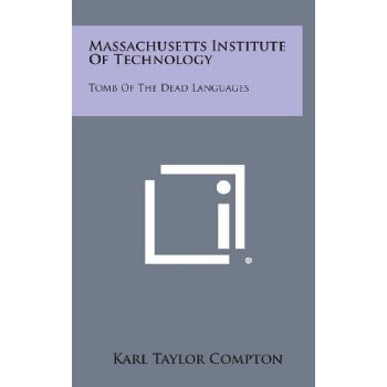 Massachusetts Institute of Technology: Tomb of the Dead Languages [ISBN: 978-1258616328] 美国发货无法退货,约五到八周到货