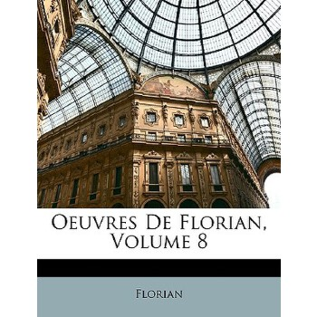【预订】Oeuvres de Florian, Volume 8 9781147822298 美国库房发货,通常付款后3-5周到货!