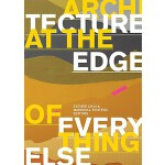 【预订】Architecture at the Edge of Everything Else