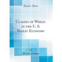 【预订】Classes of Wheat in the U. S. Wheat Economy (Classic Re