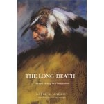 The Long Death: The Last Days of the Plains Indians [ISBN: