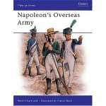 Napoleon's Overseas Army (Men at Arms Series, 211) [ISBN: 9