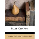 False Charms [ISBN: 978-1246708028]