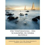 Die Verpf??ndung: Ein Schauspiel In Einem Aufzüge (German E