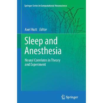 【预订】Sleep and Anesthesia  Neural Correlates in Theory and Experiment 预订商品,需要1-3个月发货,非质量问题不接受退换货。