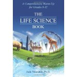 The Life Science Book: Comprehensive Warmup, Grades 8th-12t