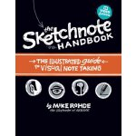The Sketchnote Handbook Video Edition: the illustrated guid