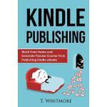 【预订】Kindle Publishing: Work from Home and Generate Passive