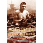 Live Fast, Die Young the Life and Times of Harry Greb [ISBN