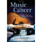 Music And Cancer: A Pre******ion For Healing [ISBN: 978-076